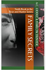 Family Secrets: Ninth Book in the Bear and Hunter Series Kindle Edition