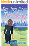 See You Later Broadway (Broadway Series Book 2)