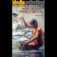 Meditación  Transcendental - Cambie su Vida