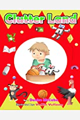 Clutter Land (Bedtime Stories For Kids Ages 3-8): Short Stories for Kids, Kids Books, Bedtime Stories For Kids, Children Books, Teaching Value Book 2) Kindle Edition
