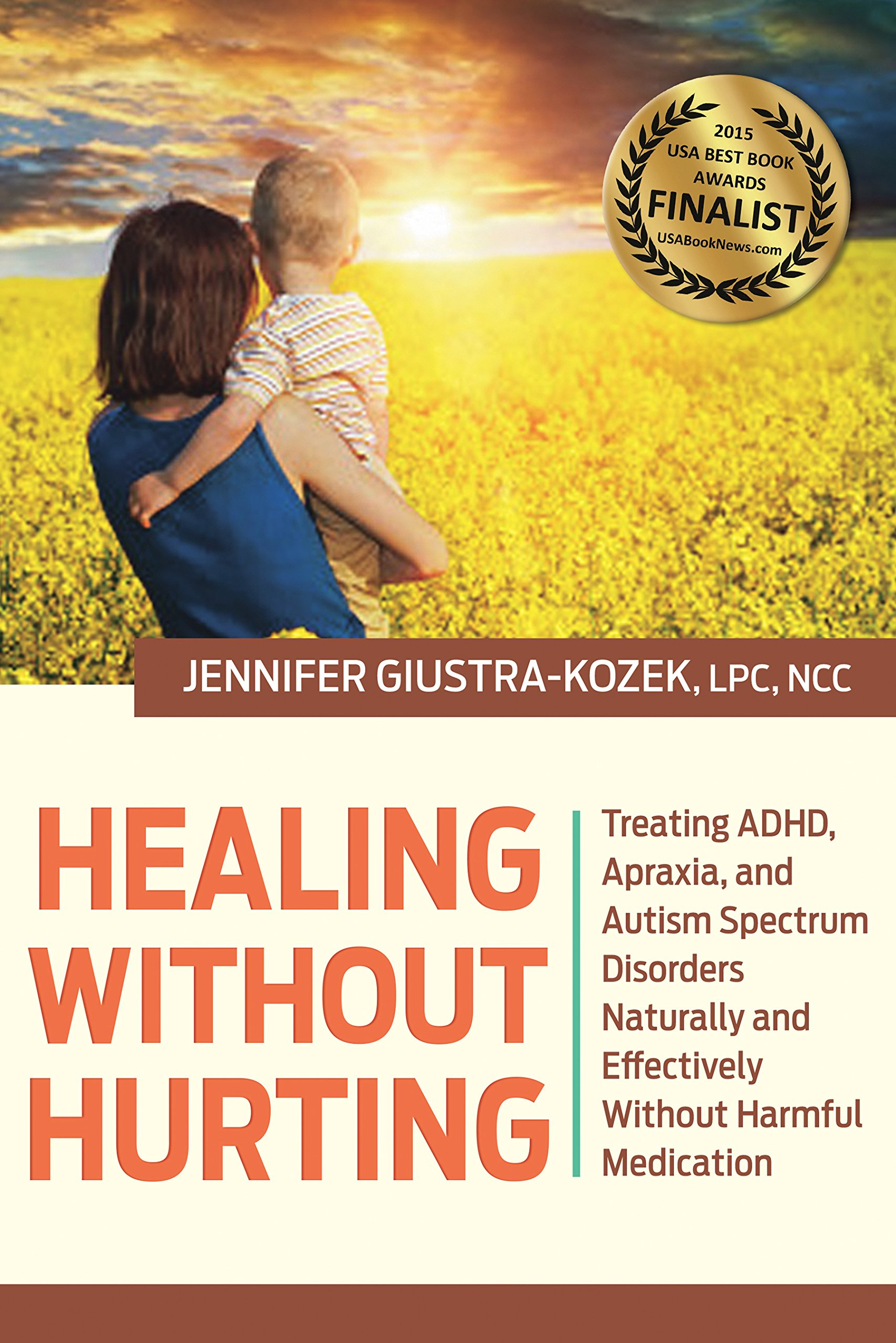 Healing without Hurting Treating ADHD Apraxia and Autism