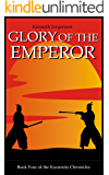 Glory of the Emperor (The Kusunoki Chronicles Book 4)