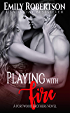 Playing with Fire (Portwood Brothers Series Book 3)