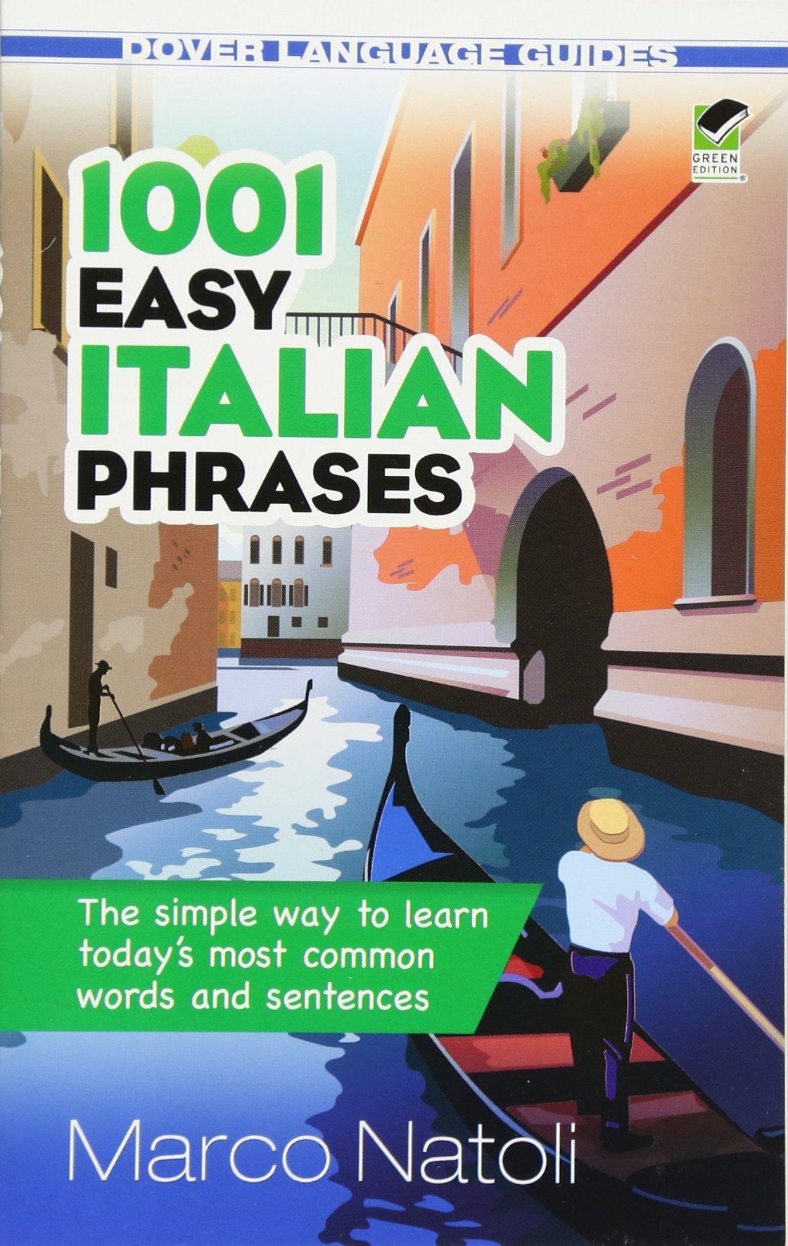 1001 Easy Italian Phrases (Dover Language Guides Italian): Marco Natoli:  9780486476292: Amazon.com: Books