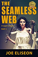 The Seamless Web Part 3: A Legal Comedy Kindle Edition