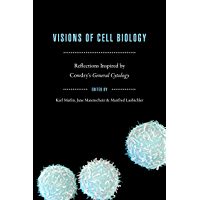 "Visions of Cell Biology: Reflections Inspired by Cowdry's ""General Cytology"" (Convening Science: Discovery at the Marine Biological Laboratory) (English Edition)"