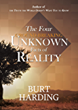 The Four Ground-Breaking Unknown Facts of Reality