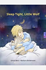 Sleep Tight, Little Wolf: A bedtime story for sleepy (and not so sleepy) children (www.childrens-books-bilingual.com) (German Edition) Kindle Edition