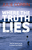 Where the Truth Lies: An Unputdownable Psychological Thriller