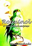 ROUXINOL- A liberdade e um preço (Rouxinol-A liberdade e um preço Livro 1)
