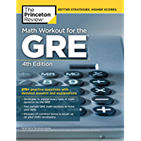 Math Workout for the GRE, 4th Edition: 275+ Practice Questions with Detailed Answers and Explanations (Graduate School…
