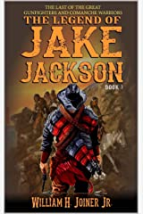 A Classic Western: The Legend of Jake Jackson: The Last Of The Great Gunfighters: Book Three: Gunfighter Western Adventure (A Jake Jackson: Gunfighter Western 3) Kindle Edition