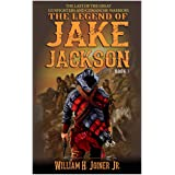 A Classic Western: The Legend of Jake Jackson: The Last Of The Great Gunfighters: Book Three: Gunfighter Western Adventure (A