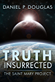 Truth Insurrected: The Saint Mary Project