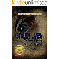 Stolen Lives: The Heart Breaking Story of a Trafficking Victim (English Edition)