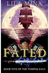 Fated : Book Five of the Temper Saga Kindle Edition