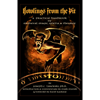 Howlings from the Pit: A Practical Handbook of Medieval Magic, Goetia & Theurgy (English Edition)