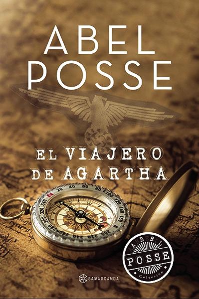 El viajero de Agartha eBook: Abel Posse: Amazon.es: Tienda Kindle