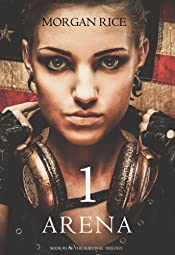 Arena 1 (Book #1 in the Survival Trilogy)