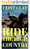 Ride The High Country: A Western Adventure from Clint Clay