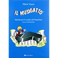 Il musigatto. Metodo per lo studio del pianoforte. Preparatorio