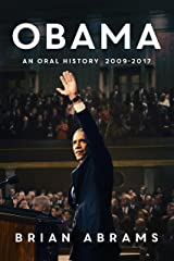 Obama: An Oral History Kindle Edition