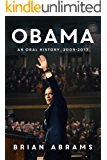 Obama: An Oral History