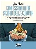 Confessioni di un sicario dell'economia (Italian Edition)