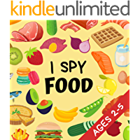 I Spy Food: Alphabet Book Ages 2-5 for Toddlers & Preschoolers | 41 Pages - 8.2 x 8.2 inches | Cute Gift for Children