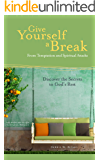 Give Yourself a Break: From Temptation and Spiritual Attacks