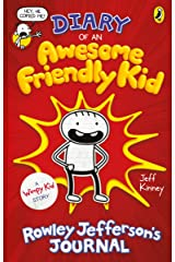 Diary of an Awesome Friendly Kid: Rowley Jefferson's Journal (Diary of a Wimpy Kid) Kindle Edition
