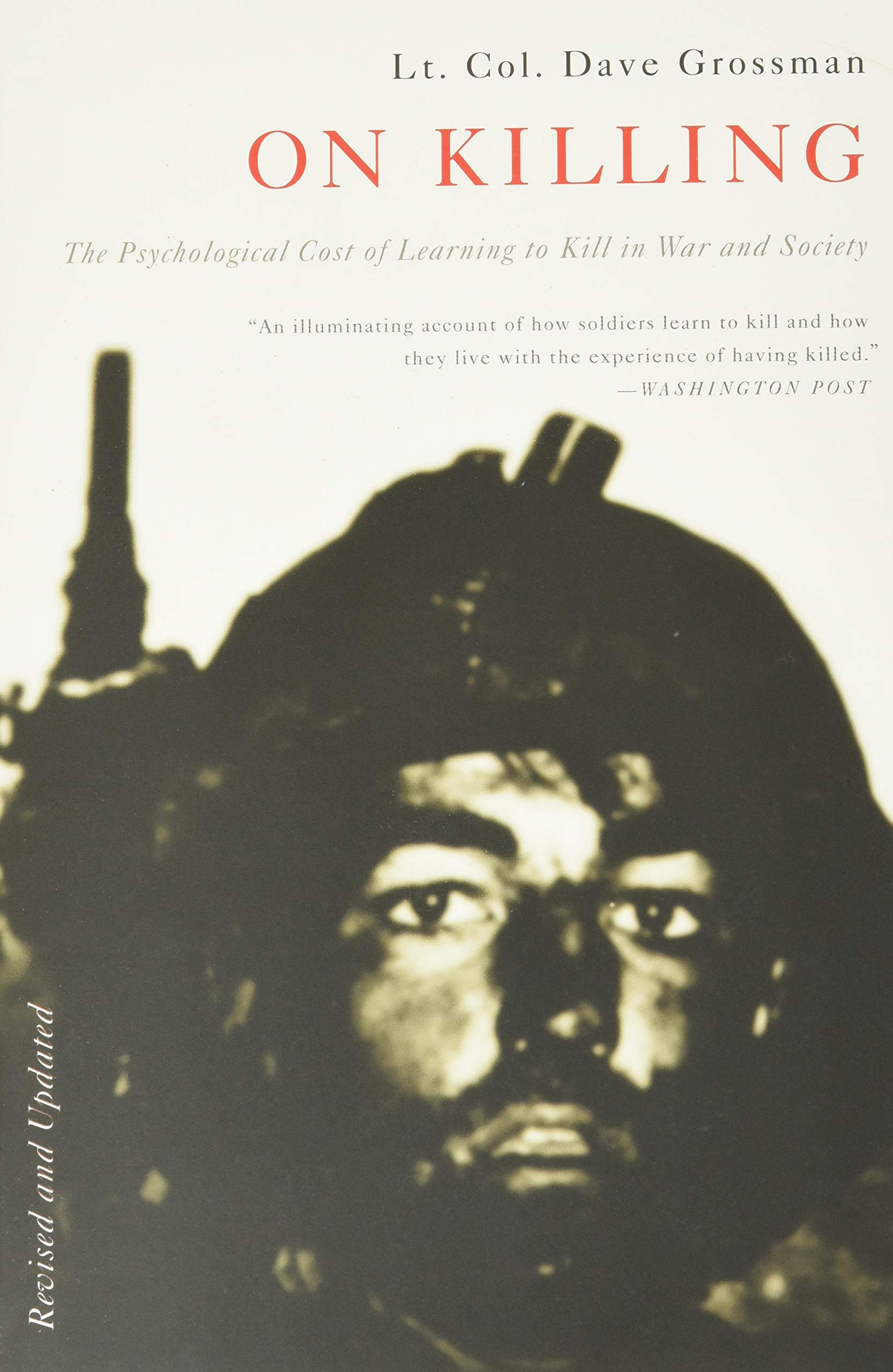 Download On Killing The Psychological Cost Of Learning To Kill In War And Society By Dave Grossman