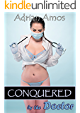 Conquered by the Doctor (Forced Lesbian Submission Book 11)