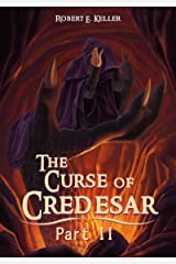 The Curse of Credesar, Part 2 (The Curse of Credesar Series) Kindle Edition