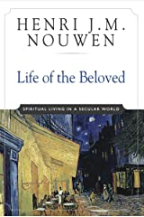 Life of the Beloved: Spiritual Living in a Secular World Kindle Edition