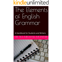 The Elements of English Grammar: A Handbook for Students and Writers