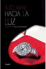 Hacia la luz (Luz y sombras 4) (Spanish Edition) Kindle Edition