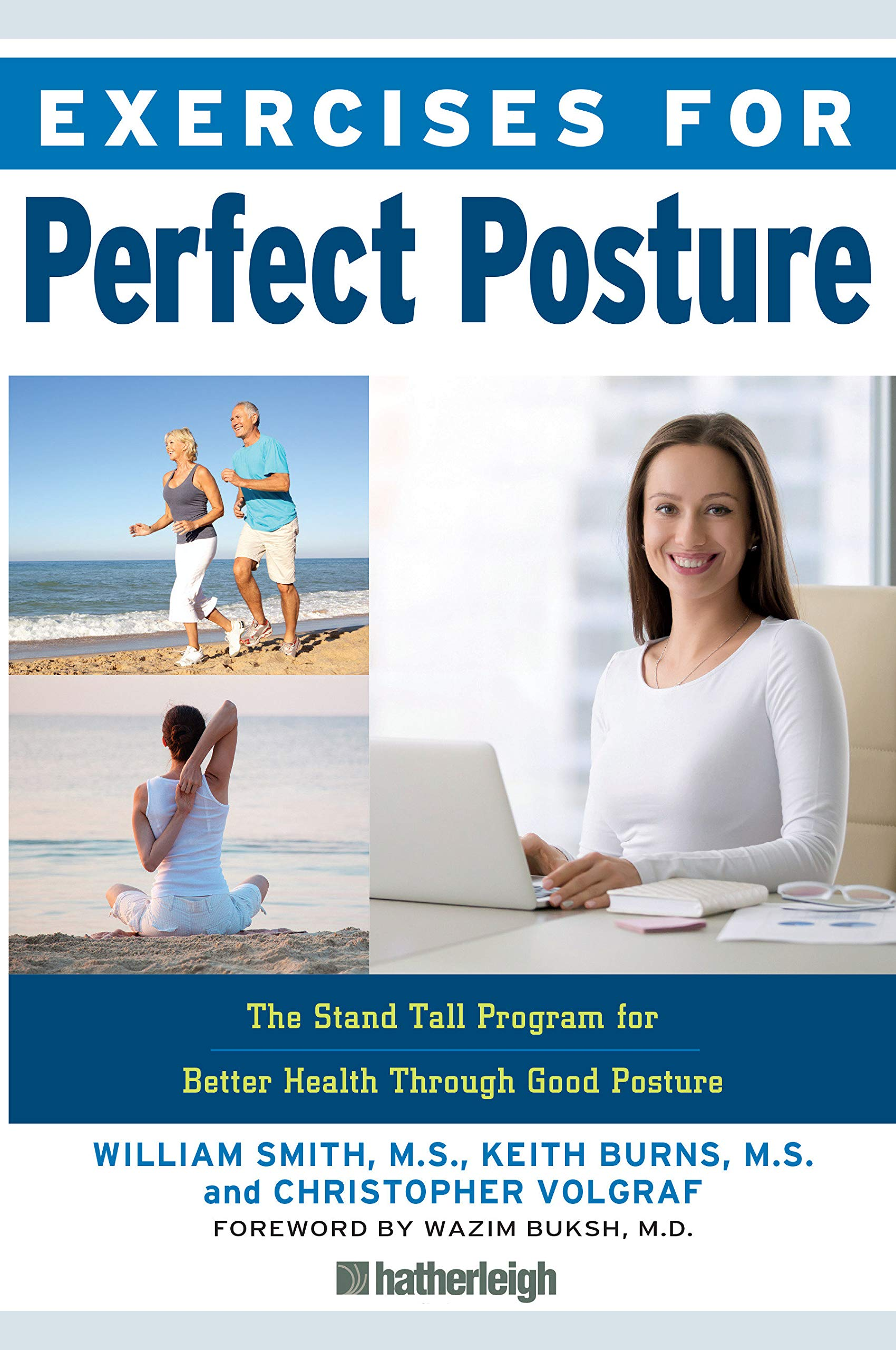 Exercises for Perfect Posture: The Stand Tall Program for Better Health Through Good Posture by Hatherleigh Press