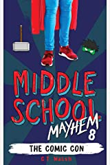 The Comic Con (Middle School Mayhem Book 8) Kindle Edition