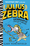 Julius Zebra: Entangled with the Egyptians! (English Edition)