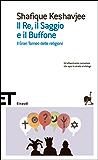 Il Re, il Saggio e il Buffone: Il Gran Torneo delle religioni (Einaudi tascabili. Scrittori)