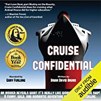 Cruise Confidential: A Hit Below the Waterline: Where the Crew Lives, Eats, Wars...