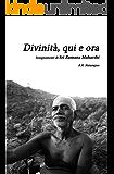 Divinità, qui e ora: Insegnamenti di Sri Ramana Maharshi
