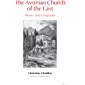The Assyrian Church of the East: History and Geography