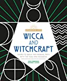 Wicca and Witchcraft: Learn to Walk the Magikal Path with the God and Goddess (Awakened Life)
