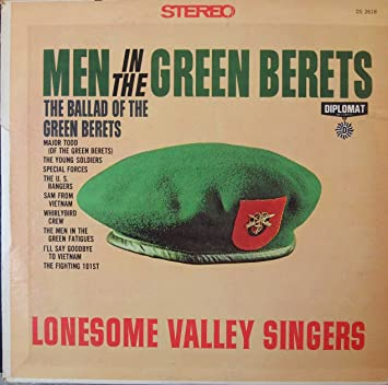 ff0cf305e7cc9 Lonesome Valley Singers - Men in the Green Berets  The Ballad of the Green  Berets - Amazon.com Music