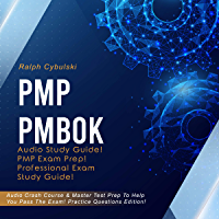 PMP PMBOK Audio Study Guide! PMP Exam Prep! Practice Questions Edition!: Audio Crash Course & Master Test Prep To Help You Pass The Exam (English Edition)