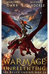 WarMage: Unrelenting (The Never Ending War Book 6) Kindle Edition
