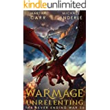 WarMage: Unrelenting (The Never Ending War Book 6)