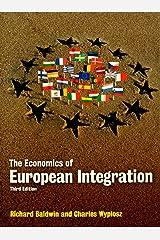 The Economics of European Integration. Richard Baldwin and Charles Wyplosz Paperback